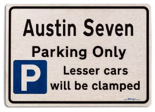 Austin Seven Car Owners Gift| New Parking only Sign | Metal face Brushed Aluminium Austin Seven Model